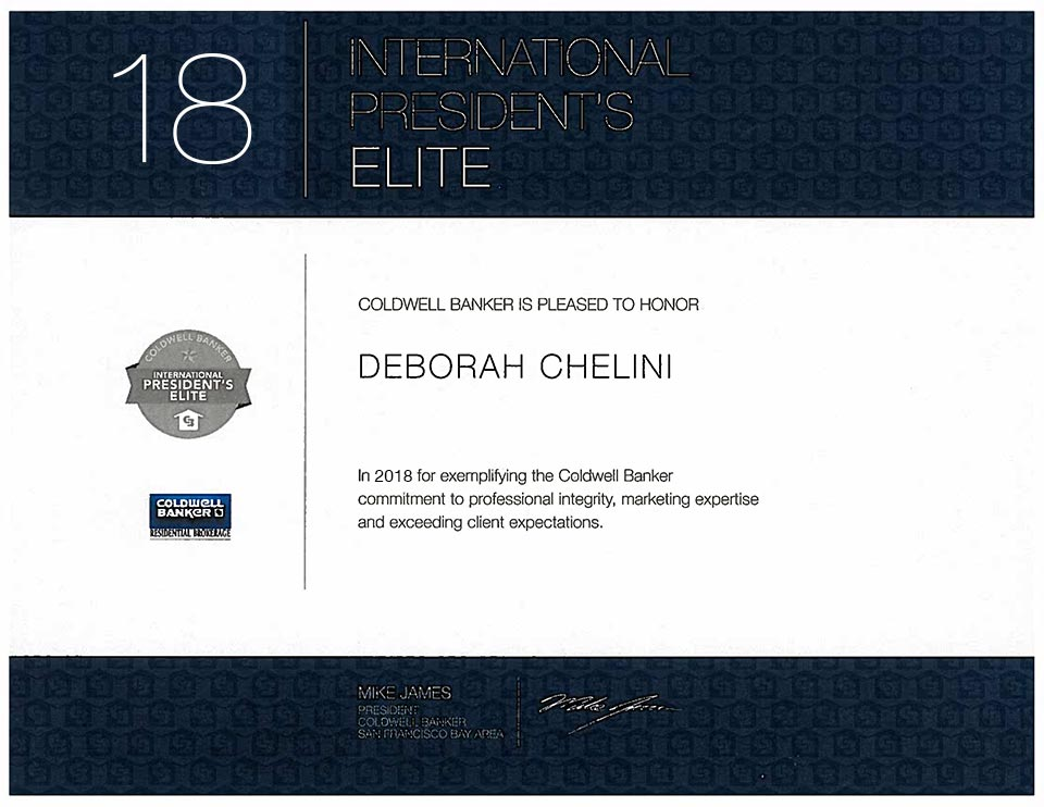 Certificate awarded to Deborah Chelini by Mike James, President of Coldwell Banker San Francisco Bay Area, naming her to the highly recognized honor of Coldwell Banker International President's Elite for 2017. Deborah also received distinctions of honor for 2001, 2002, 2003, 2004, 2005, 2006, 2007, 2008, 2009, 2010, 2011, 2012, 2013, 2014, 2015, 2016, 2017 and 2018.