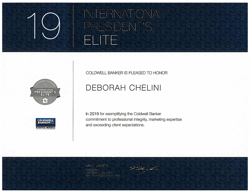 Certificate awarded to Deborah Chelini by Mike James, President of Coldwell Banker Real Estate San Francisco Bay Area, naming her to the highly recognized honor of Coldwell Banker International President's Elite for 2017. Deborah also received distinctions of honor for 2001, 2002, 2003, 2004, 2005, 2006, 2007, 2008, 2009, 2010, 2011, 2012, 2013, 2014, 2015, 2016, 2017, 2018 and 2019.